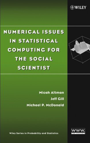 Numerical Issues in Statistical Computing for the Social Scientist (Wiley Series in Probability and Statistics)