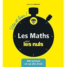 Les mathématiques pour les Nuls - Vite et bien (Pour les Nuls Vite et Bien) (French Edition)