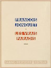Les vrais paradis par François Jonquet