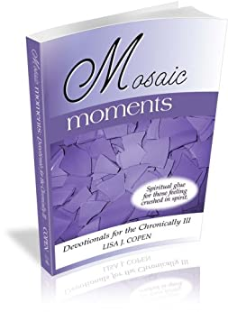Mosaic Moments: Devotionals for the Chronically Ill by [Lisa Copen]