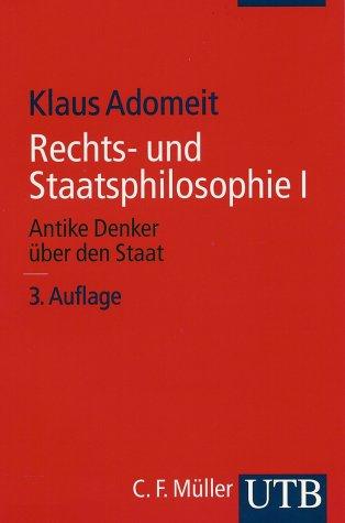 Rechts- und Staatsphilosophie I. Antike Denker über den Staat