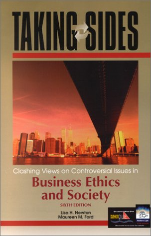 Taking Sides: Clashing Views on Controversial Issues in Business Ethics and Society ( Sixth Edition)