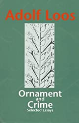 Ornament and Crime: Selected Essays (Studies in Austrian Literature, Culture, and Thought Translation Series)