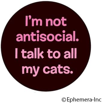 I Talk to All My Cats Im not Antisocial Round Magnet