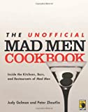 The Unofficial Mad Men Cookbook, Judy Gelman and Peter Zheutlin, 1936661411