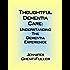 Thoughtful Dementia Care: Understanding the Dementia Experience