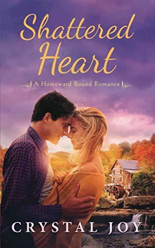Shattered Heart (Homeward Bound Series)