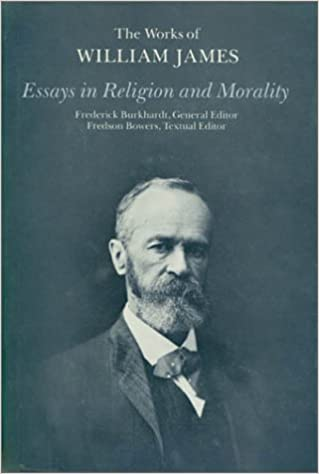 com essays in religion and morality the works of william com essays in religion and morality the works of william james 9780674267350 william james john j mcdermott books