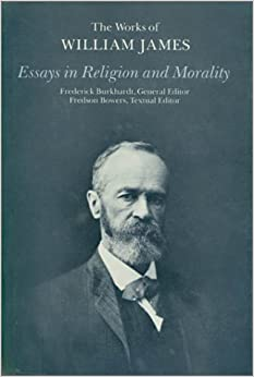com essays in religion and morality the works of william  essays in religion and morality the works of william james