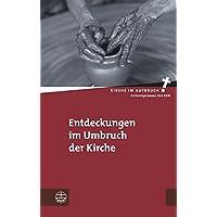 Entdeckungen im Umbruch der Kirche (Kirche im Aufbruch (KiA))