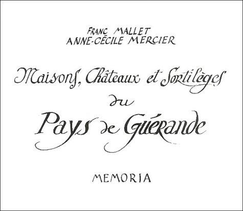 Maisons, châteaux et sortilèges du pays de Guérande