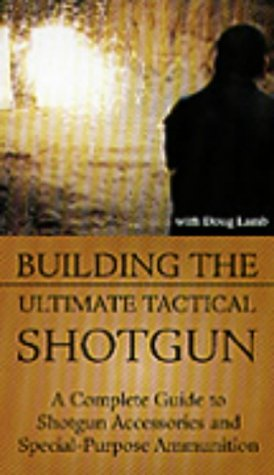 Building the Ultimate Tactical Shotgun [VHS]