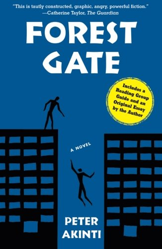 Forest Gate - Forest Gate: A Novel