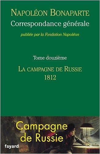 Correspondance générale - Tome 12: La campagne de Russie, 1812 pdf epub