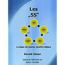 Les  5S: La base de toutes améliorations (French Edition)