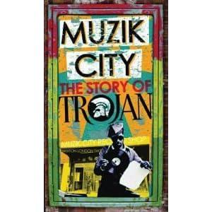 Muzik City Box: The Story Of Trojan Records