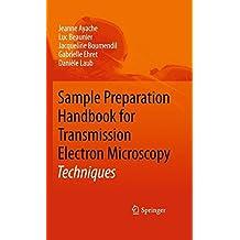Sample Preparation Handbook for Transmission Electron Microscopy: Techniques