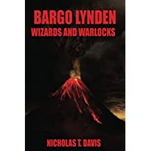 Bargo Lynden: Wizards and Warlocks (Bargo Lynden Series Book 2)
