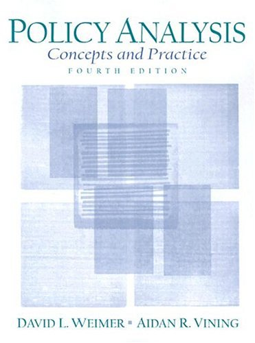 Policy Analysis: Concepts and Practice (4th Edition)