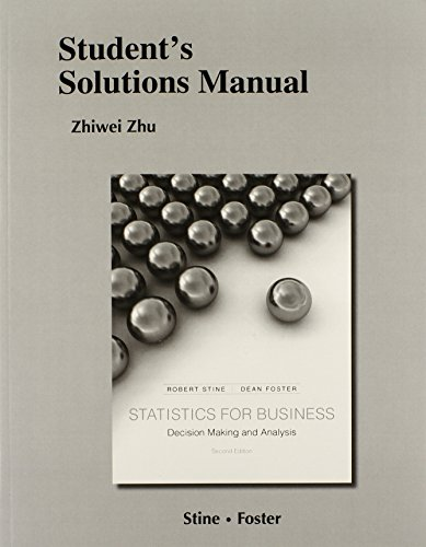 Student's Solutions Manual for Statistics for Business: Decision Making and Analysis