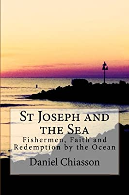 St Joseph And The Sea Fishermen Faith And Redemption On The Ocean Volume 1 by CreateSpace Independent Publishing Platform