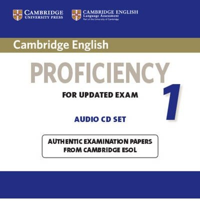 Read Online Cambridge English Proficiency 1 for Updated Exam Audio CDs (2) : Authentic Examination Papers from Cambridge ESOL(CD-Audio) - 2012 Edition PDF
