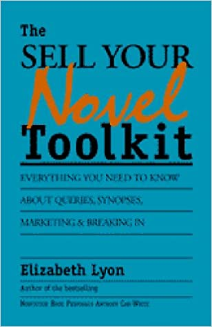 Book The Sell-Your-Novel Tool Kit: Queries, Synopses, and Strategies to Market Your Novel