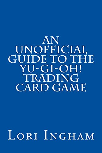 An Unofficial Guide to the Yu-Gi-Oh! Trading Card Game ()
