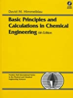 Basic Principles and Calculations in Chemical Engineering (BK/CD) (6th Edition)