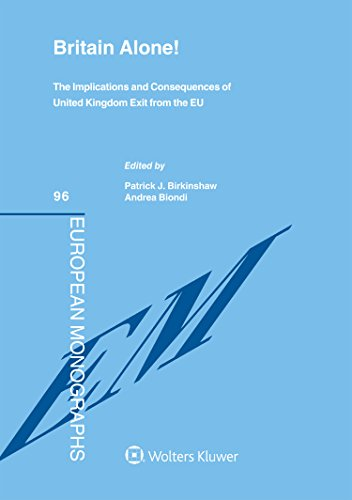 Britain Alone. The Implications and Consequences of United Kingdom Exit from the EU [Brexit] (European Monograph Series)