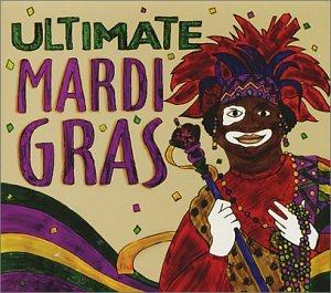Ultimate Mardi Gras by Mardi Gras Records
