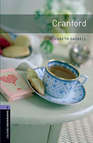 Oxford Bookworms Library: Cranford: Level 4: 1400-Word Vocabulary (Oxford Bookworms Library Classics)