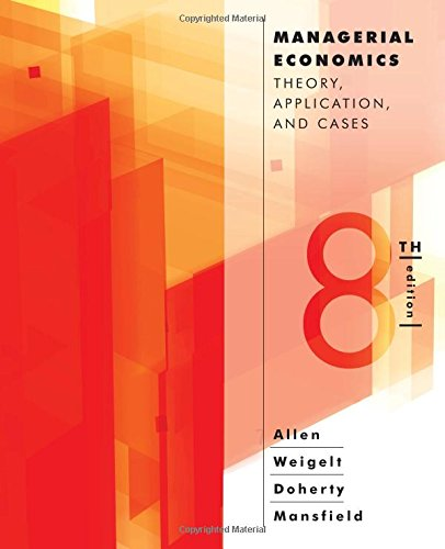 393912779 - Managerial Economics: Theory, Applications, and Cases (Eighth Edition)