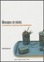 Marques et récits : La marque face à l'imaginaire culturel contemporain