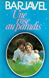"Une rose au paradis: Roman (Collection ""Romans"") (French Edition)"
