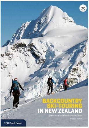 BACKCOUNTRY SKI-TOURING IN NEW ZEALAND. A GUIDE TO NEW ZEALAND'S BEST BACKCOUNTRY TERRAIN (Best Backcountry Touring Skis)