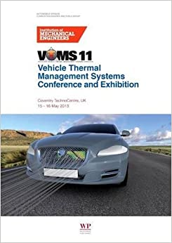 Book Vehicle Thermal Management Systems Conference Proceedings (VTMS11): 15-16 May 2013, Coventry Technocentre, UK