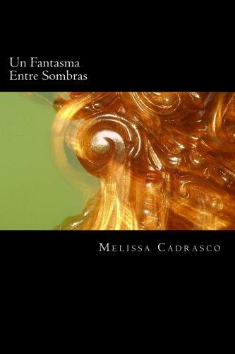 Un Fantasma Entre Sombras (Spanish Edition) [Melissa Cadrasco] (Tapa Blanda)