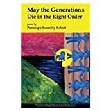 May the Generations Die in the Right Order, Penelope Scambly Schott, 159948062X