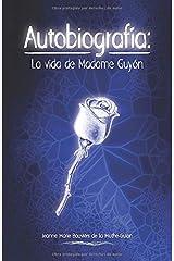 Autobiografía: La vida de Madame Guyón (Spanish Edition) Paperback
