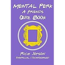 Mental Perk: A Friends Quiz Book