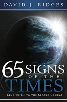 65 Signs of the Times Leading Up to the Second Coming by [Ridges, David J. ]