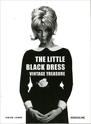 Téléchargez les ebooks électroniques The Little Black Dress : Vintage Treasure (en anglais) 2843232899 ePub by Didier Ludot