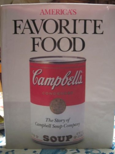 Americas Favorite Food  The Story Of Campbell Soup Company