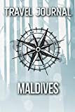 Travel Journal Maldives: Travel Diary and Planner   Journal, Notebook, Book, Journey   Writing Logbook   120 Pages 6x9   Gift For Backpacker