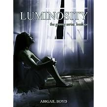 Luminosity (Gravity Series #3) (The Gravity Series)