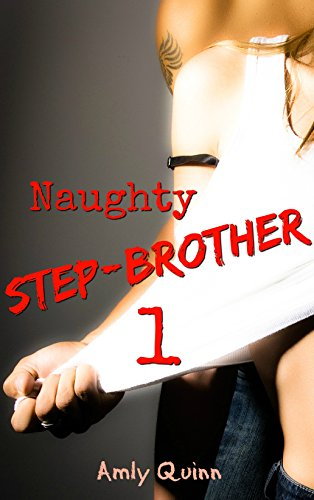 - Naughty Step-brother 1 (Naughty Step Series)