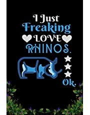 I Just Freaking Love  Rhinos OK: Best Gift for Rhinos Lovers , 6x9 inch 100 Pages  Christmas & Birthday Gift / Journal / Notebook / Diary