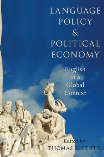 Language Policy and Political Economy: English in a Global Context by Oxford University Press