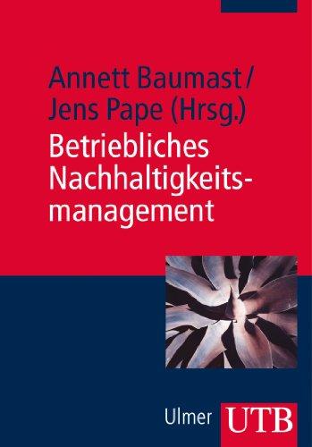 Betriebliches Nachhaltigkeitsmanagement (German Edition)